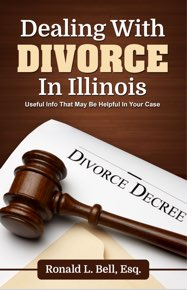Dealing with Divorce in Illinois, by Ron Bell
